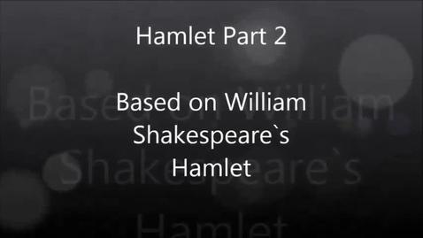 Thumbnail for entry Hamlet Part 2