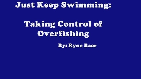 Thumbnail for entry Just Keep Swimming: Taking Control of Overfishing