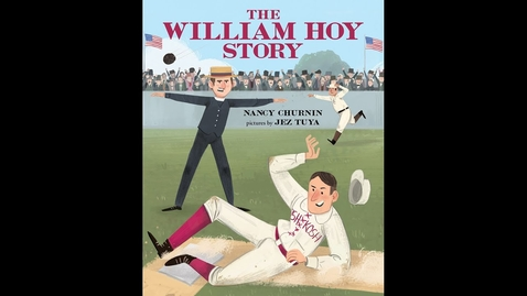 Thumbnail for entry The William Hoy Story by Nancy Churnin