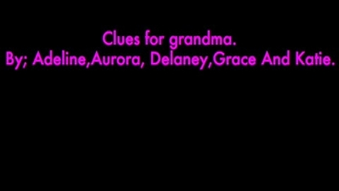 Thumbnail for entry Clues for Grandma