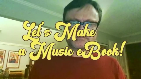 Thumbnail for entry Let's Make a Music eBook.mp4