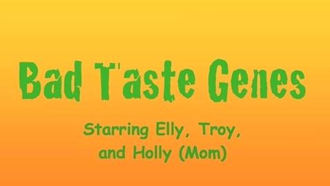 Thumbnail for entry Bad Taste Genes