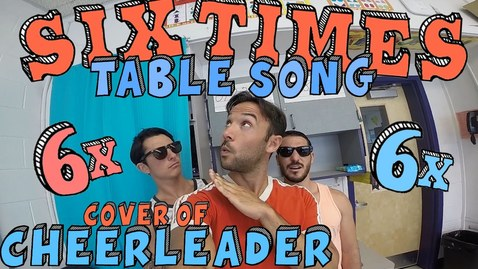 Thumbnail for entry Six Times Table Song! (Cover of CHEERLEADER by OMI)