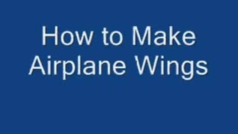 Thumbnail for entry Airplane Project: Wings