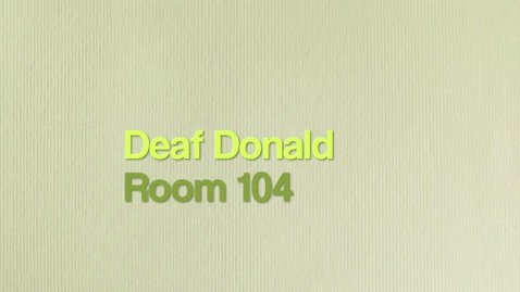 Thumbnail for entry Deaf Donald 2