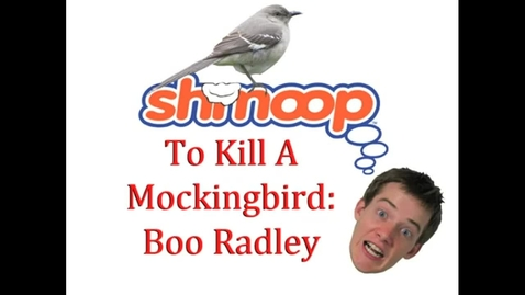 Thumbnail for entry Shmoop Sidebar: To Kill A Mockingbird-Boo Radley