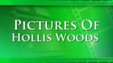 Thumbnail for entry Pictures of Hollis Woods