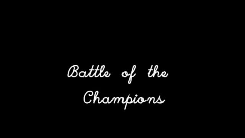 Thumbnail for entry Battle of the Champions