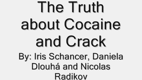Thumbnail for entry The Truth about Cocaine and Crack