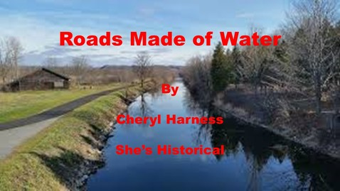 Thumbnail for entry Roads Made of Water by Cheryl Harness--She's Historical