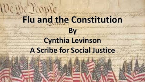 Thumbnail for entry Flu and the Constitution by Cynthia Levinson, A Scribe for Social Justice