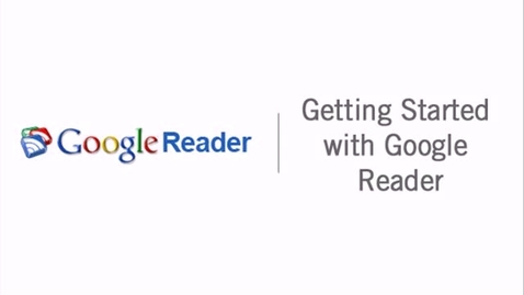 Thumbnail for entry Getting Started with Google Reader
