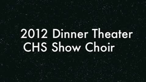 Thumbnail for entry 2012 CHS Dinner Theater