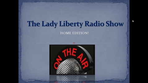 Thumbnail for entry Lady Liberty Radio Show