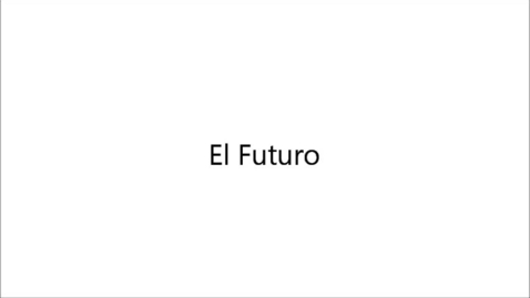 Thumbnail for entry El futuro