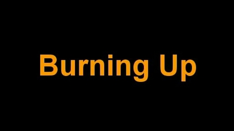 Thumbnail for entry burning up