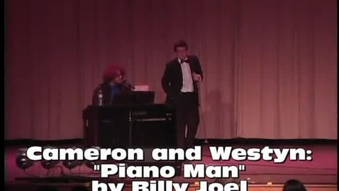 Thumbnail for entry Piano Man by Billy Joel, performed by Westyn  & Cameron