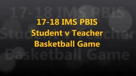 Thumbnail for entry 17-18 IMS PBIS Student v Teacher Basketball Game