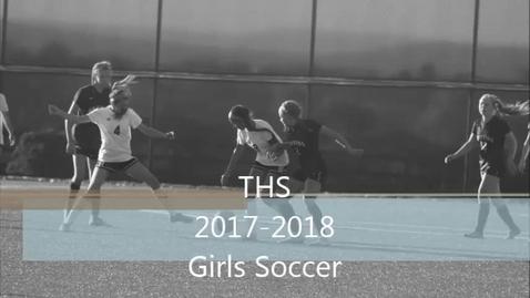 Thumbnail for entry THS Girls Soccer 2017-2018