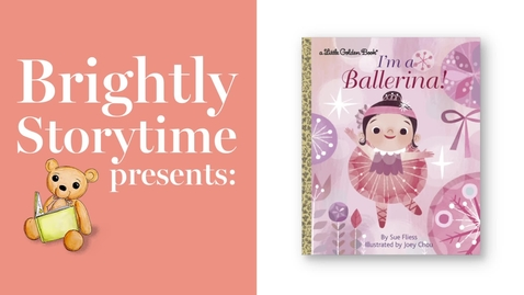Thumbnail for entry I'M A BALLERINA! - Read Aloud Picture Book | Brightly Storytime