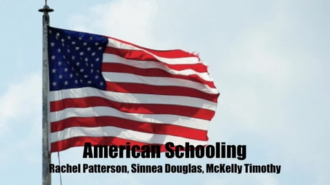 Thumbnail for entry American Schooling (History BMQ1)