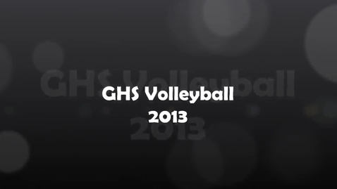 Thumbnail for entry GHS Volleyball 2013