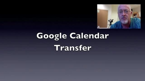 Thumbnail for entry Moving Google Calendars