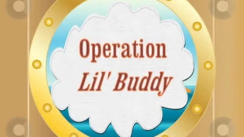 Thumbnail for entry Operation Lil' Buddy