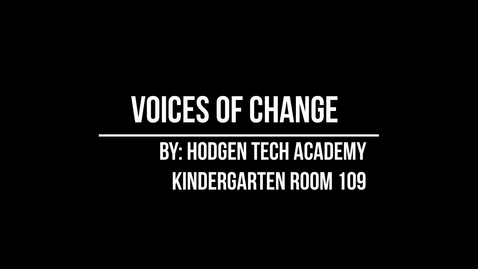 Thumbnail for entry Hodgen Voices of Change