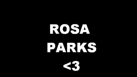 Thumbnail for entry Rosa Parks <3