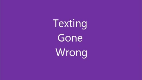 Thumbnail for entry Texting Gone Wrong