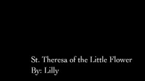 Thumbnail for entry St. Theresa of the Little Flower