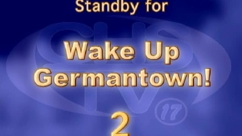 Thumbnail for entry Wake Up, Germantown! January 11
