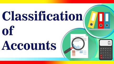 Thumbnail for entry How to Classify Accounts? | Classification of Accounts | Letstute Accountancy