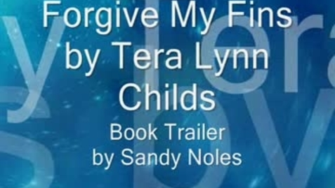 Thumbnail for entry FORGIVE MY FINS, by Tera Lynn Childs
