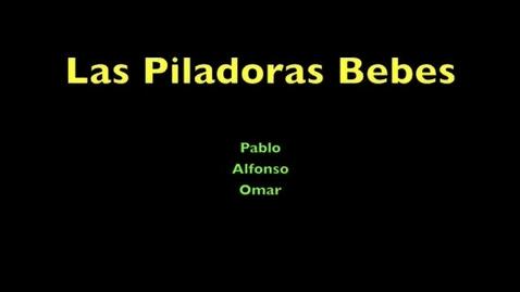 Thumbnail for entry Las Piladoras Bebes