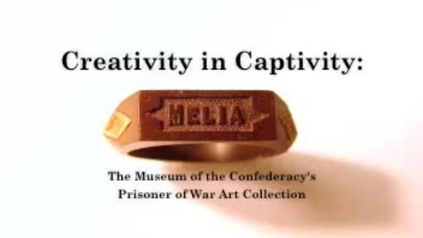 Thumbnail for entry Creativity in Captivity: The Museum of the Confederacy's Prisoner of War Art Collection