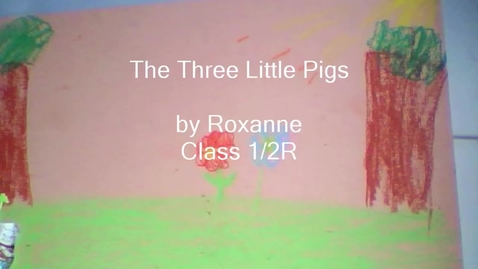 Thumbnail for entry The Three Little pigs by Roxanne