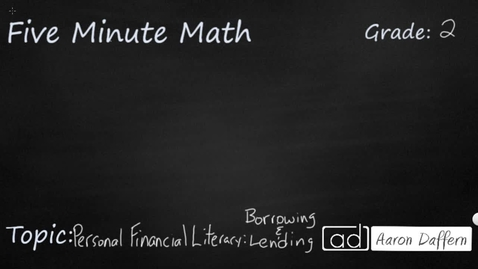 Thumbnail for entry 2nd Grade Math Personal Financial Literacy Borrowing and Lending