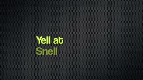 Thumbnail for entry Yell at Snell