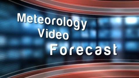 Thumbnail for entry Meteorology Video Forecast - Sacramento