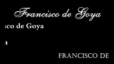 Thumbnail for entry Francisco de Goya - A Brief History