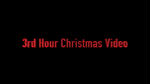 Thumbnail for entry 3rd Hour Christmas Video