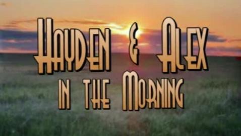 Thumbnail for entry Hayden & Alex Show Finale