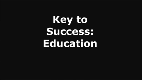 Thumbnail for entry Key to Success: Education