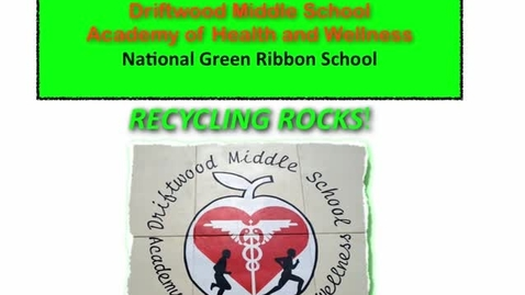 Thumbnail for entry Driftwood Middle School Recycling Rocks
