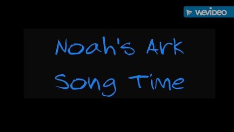 Thumbnail for entry 1st Noah's Ark Song Time