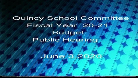 Thumbnail for entry Quincy School Committee June 3, 2020