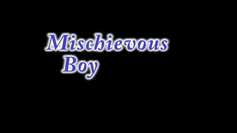 Thumbnail for entry Mischievous Boy