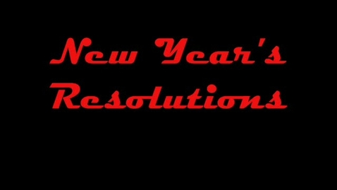 Thumbnail for entry New Years Resolutions